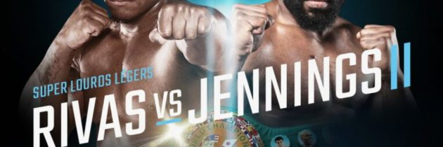 Rivas-Jennings II scheduled for October 22nd in Montreal